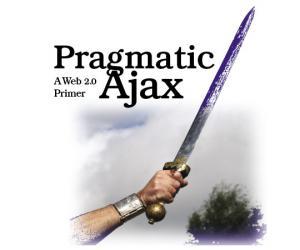 《The Pragmatic Bookshelf开发丛书-Ajax修炼之道:Web 2.0入门》