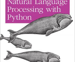 《使用Python进行自然语言处理》(Natural Language Processing with Python: Analyzing Text with