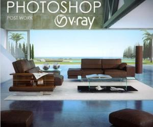《Vray及Photoshop渲染通道处理自学教程》(Vray&Photoshop Post Work - Self Training with Vra