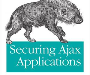 《Ajax应用程序安全》(Securing Ajax Applications: Ensuring the Safety of the Dynamic Web)