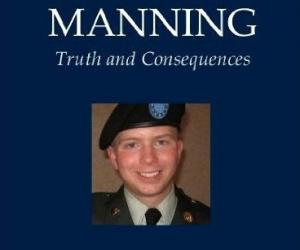 《布拉德利・曼宁 真相与后果》Bradley Manning Truth and Consequences